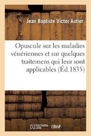 Bog, paperback Opuscule Sur Les Maladies Veneriennes Et Sur Quelques Traitemens Qui Leur Sont Applicables