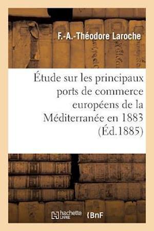 Bog, paperback Etude Sur Les Principaux Ports de Commerce Europeens de La Mediterranee Mission Accomplie En 1883