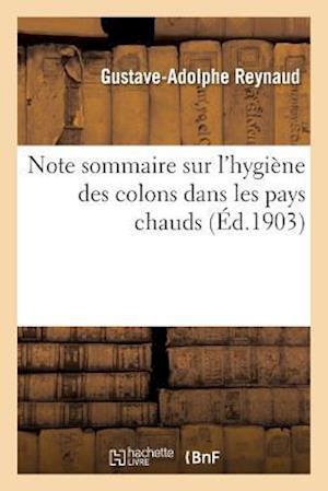 Bog, paperback Note Sommaire Sur L'Hygiene Des Colons Dans Les Pays Chauds