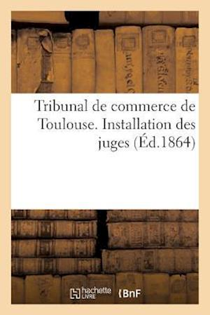 Bog, paperback Tribunal de Commerce de Toulouse. Installation Des Juges
