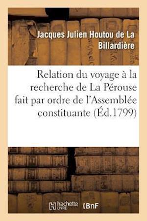 Bog, paperback Relation Du Voyage a la Recherche de La Perouse, Fait Par Ordre de L'Assemblee Constituante af De La Billardiere-J