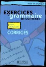 Exercices de Grammaire En Contexte af Anne Akyuz, Bernadette Bazelle-Shahmaei, Joelle Bonenfant