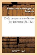 de La Concurrence Effective Des Journaux af Nicolas-Louis-Marie Magon La Gervaisais, La Gervaisais-N-L-M