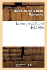 Le Temple de Gnide af Charles Louis De Secondat Montesquieu, Charles-Louis De Secondat Montesquieu, Charles De Secondat Montesquieu