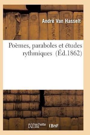 Poemes, Paraboles Et Etudes Rythmiques af Van Hasselt-A