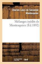 Melanges Inedits de Montesquieu af Charles De Secondat Montesquieu, Charles-Louis De Secondat Montesquieu, Charles Louis De Secondat Montesquieu