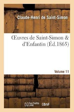 Oeuvres de Saint-Simon D'Enfantin. Volume 11 af Barthelemy-Prosper Enfantin, De Saint-Simon-C-H, Claude-Henri Saint-Simon (De)