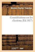 Considerations Sur Les Elections af Nicolas-Charles Tronchon