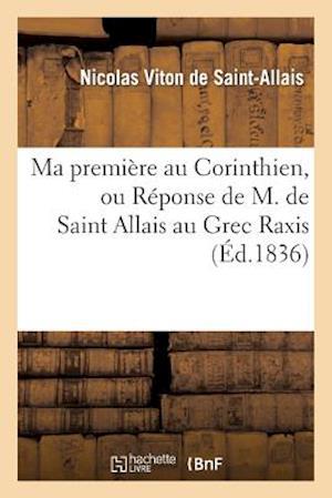 Ma Premiere Au Corinthien, Ou Reponse de M. de Saint Allais Au Grec Raxis af Nicolas Viton De Saint-Allais, Viton De Saint-Allais-N