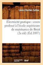Electricite Pratique af Callou L. C., Leon-Charles Callou