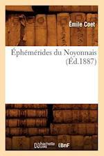 Ephemerides Du Noyonnais (Ed.1887) af Coet E., Emile Coet