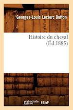 Histoire Du Cheval (Ed.1885) af Leclerc Buffon G. L., Georges Louis Le Clerc Buffon, Georges-Louis Leclerc Buffon