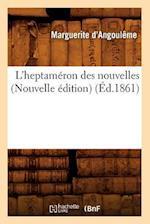 L'Heptameron Des Nouvelles (Nouvelle Edition) af Marguerite D'Angouleme, Marguerite D' Angouleme