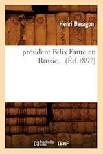 President Felix Faure En Russie... (Ed.1897) af Henri Daragon, Daragon H.
