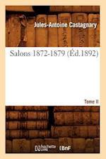 Salons. Tome II. 1872-1879 (Ed.1892) af Jules-Antoine Castagnary