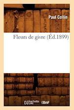 Fleurs de Givre (Ed.1899) af Collin P., Paul Collin