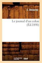 Le Journal D'Un Colon (Ed.1890) af Delauney E., E. Delauney