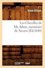 Les Chevilles de Me Adam, Menuisier de Nevers (Ed.1644) af Billaut a., Adam Billaut