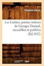 Les Limbes, Poesies Intimes de Georges Durand, Recueillies Et Publiees (Ed.1852) af Veron T., Theodore Veron