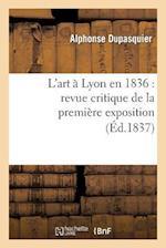 L'Art a Lyon En 1836 af Alphonse Dupasquier
