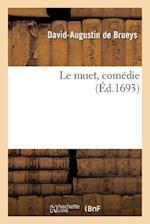 Le Muet, Comedie af David-Augustin Brueys (De), Jean Palaprat (De), De Brueys-D-A