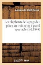 Les Elephants de La Pagode af Anicet Bourgeois, Amable De Saint-Hilaire, De Saint-Hilaire-A