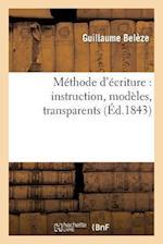 Methode D'Ecriture af Guillaume Beleze