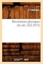 Recreations Physiques (4e Ed.) (Ed.1872) af Castillon a., A. Castillon