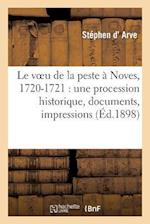 Le Voeu de La Peste a Noves, 1720-1721 af D. Arve-S, Stephen Arve (D')