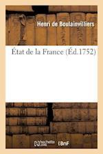 Etat de La France, Dans Lequel on Voit Tout Ce Qui Regarde Le Gouvernement Ecclesiastique af De Boulainvilliers-H, Henri Boulainvilliers (De)