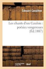 Les Chants D Un Gaulois af Edouard Cavailhon