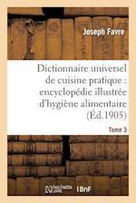 Dictionnaire Universel de Cuisine Pratique af Joseph Favre