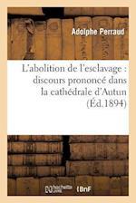 L Abolition de L Esclavage af Adolphe Perraud