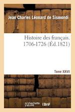 Histoire Des Francais. Tome XXVII. 1706-1726 af Jean Charles Leonard Simo Sismondi (De), De Sismondi-J