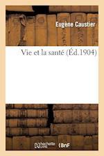 Vie Et La Sante af Eugene Caustier