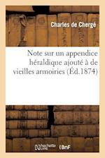 Note Sur Un Appendice Heraldique Ajoute a de Vieilles Armoiries af De Cherge-C, Charles Cherge (De)