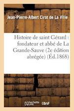Histoire de Saint Gerard af Jean-Pierre-Albert Cirot De La Ville, Cirot De La Ville-J-P-A