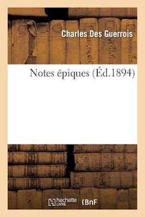 Notes Epiques af Des Guerrois-C, Charles Des Guerrois
