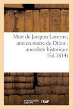 Mort de Jacques Laverne, Ancien Maire de Dijon af Pierre Louis Baudot, Sans Auteur