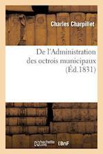 de L'Administration Des Octrois Municipaux af Charles Charpillet