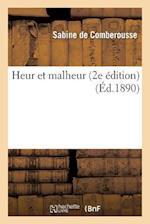 Heur Et Malheur (2e Edition) af De Comberousse-S, Sabine Comberousse (De)