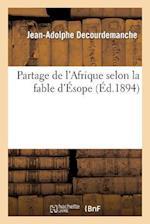 Partage de L'Afrique Selon La Fable D'Esope af Jean-Adolphe Decourdemanche