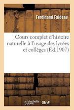 Cours Complet D'Histoire Naturelle A L'Usage Des Lycees Et Colleges af Ferdinand Faideau