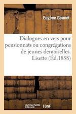 Dialogues En Vers Pour Pensionnats Ou Congregations de Jeunes Demoiselles. Lisette af Eugene Gonnet