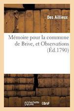 Memoire Pour La Commune de Brive, Et Observations Sur Celui Publie Pour MM. Les Deputes de Tulle af Alfred-Armand-Louis-Marie Velpeau, Des Aillieux
