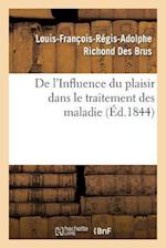 de L'Influence Du Plaisir Dans Le Traitement Des Maladies af Richond Des Brus-L-F-R-A, Louis-Francois-Regis-A Richond Des Brus