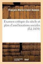 Examen Critique Du Siecle Et Plan D'Ameliorations Sociales af Francois-Marie-Ernest Dumons