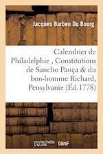 Calendrier de Philadelphie, Constitutions de Sancho Panc a Et Du Bon-Homme Richard, En Pensylvanie af Barbeu Du Bourg-J