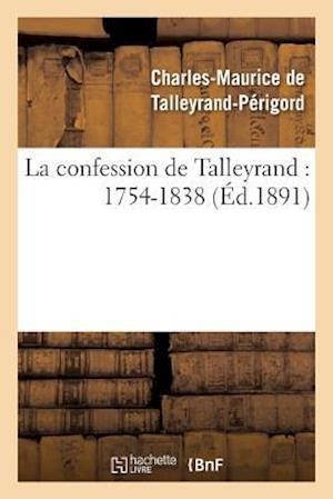 La Confession de Talleyrand af De Talleyrand-Perigord-C