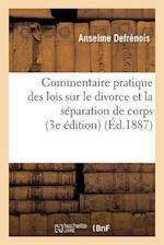 Commentaire Pratique Des Lois Sur Le Divorce & La Separation de Corps 27 Juillet 1884, 18 Avril 1886 af Anselme Defrenois